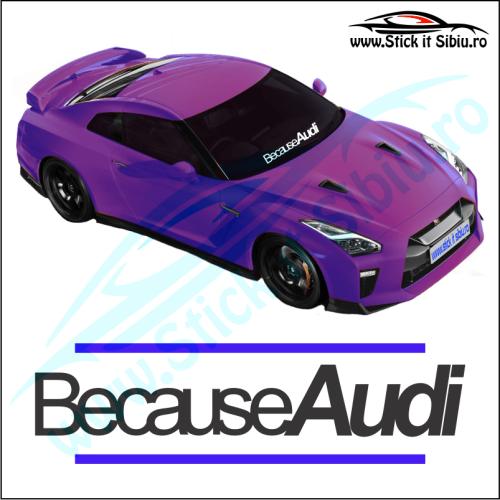 Sticker Central Parbriz-BecauseAudi - Stickere Auto