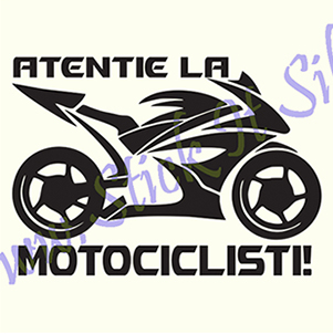 Atentie La Motociclisti-Model 5 - Stickere Auto