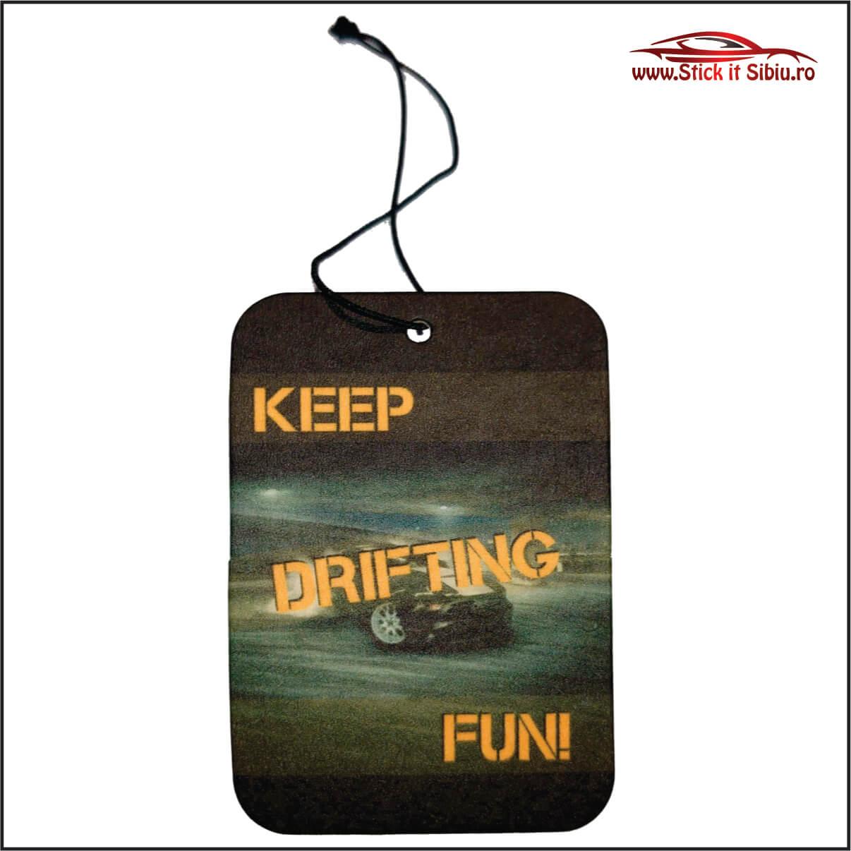 Keep drifting fun - Stickere Auto - Camuflaje - Odorizante - Brelocuri auto! Nou! In Romania!